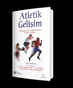 Atletik Gelişim kitabı, Türkiye'de atletik performans gelişimine yönelik antrenörler için rehber bir kitap niteliğinde olan ve çevirisi yapılmış en önemli eserlerden birisidir.